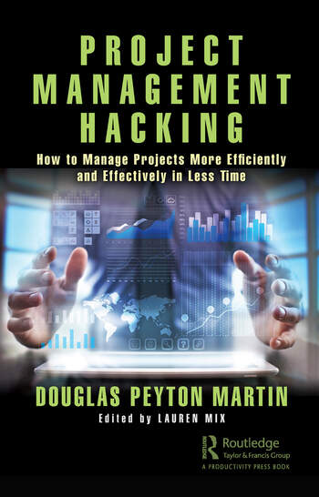 Project Management Hacking How to Manage Projects More Efficiently and Effectively in Less Time book cover