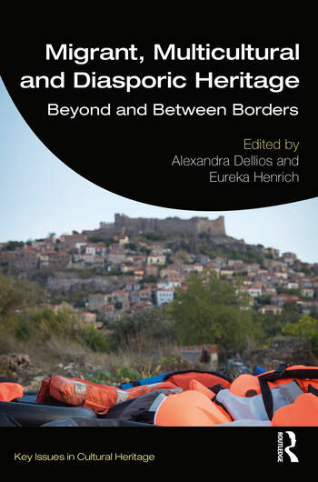 Migrant, Multicultural and Diasporic Heritage Beyond and Between Borders book cover