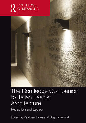 The Routledge Companion to Italian Fascist Architecture Reception and Legacy book cover