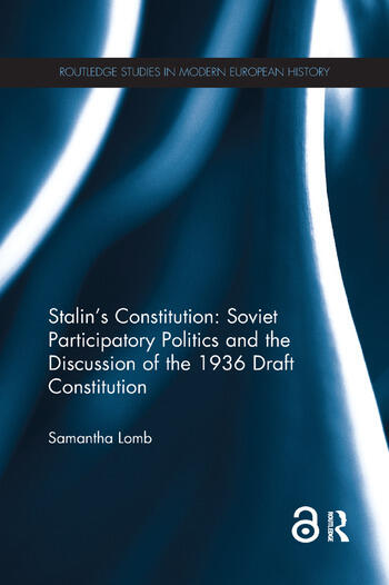 Stalin's Constitution (Open Access) Soviet Participatory Politics and the Discussion of the 1936 Draft Constitution book cover