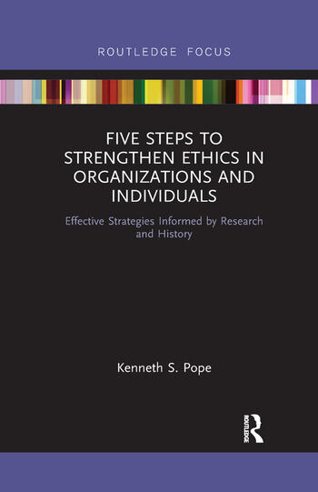 Five Steps to Strengthen Ethics in Organizations and Individuals Effective Strategies Informed by Research and History book cover