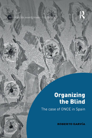 Organizing the Blind The case of ONCE in Spain book cover