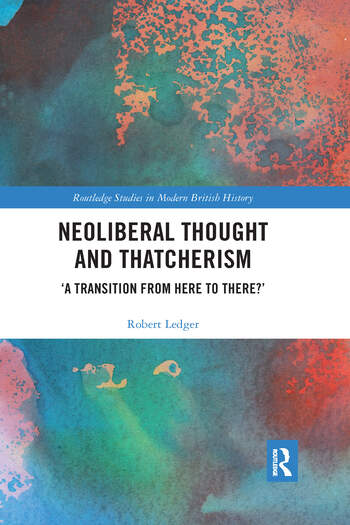 Neoliberal Thought and Thatcherism 'A Transition From Here to There?' book cover