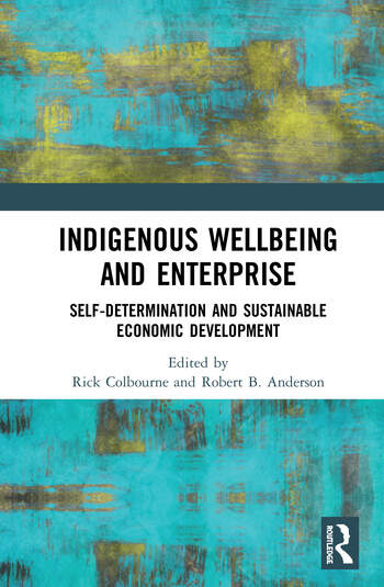 Indigenous Wellbeing and Enterprise Self-Determination and Sustainable Economic Development book cover