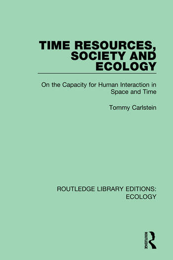 Time Resources, Society and Ecology On the Capacity for Human Interaction in Space and Time book cover