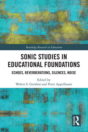 Sonic Studies in Educational Foundations Echoes, Reverberations, Silences, Noise book cover