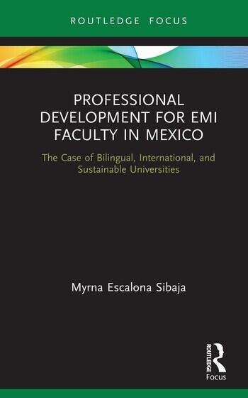 Professional Development for EMI Faculty in Mexico The Case of Bilingual, International and Sustainable Universities book cover