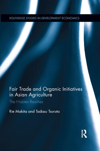 Fair Trade and Organic Initiatives in Asian Agriculture The Hidden Realities book cover