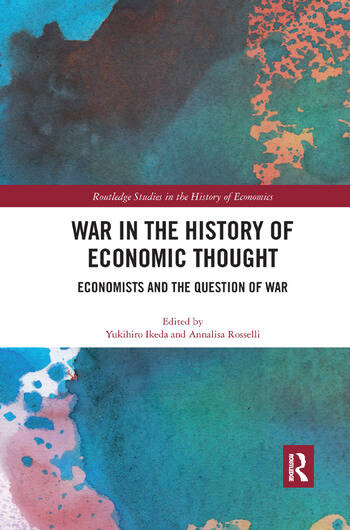 War in the History of Economic Thought Economists and the Question of War book cover