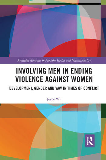 Involving Men in Ending Violence against Women Development, Gender and VAW in Times of Conflict book cover