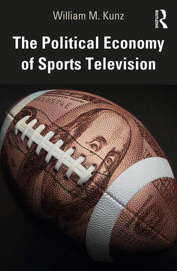 The Political Economy of Sports Television book cover
