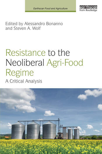 Resistance to the Neoliberal Agri-Food Regime A Critical Analysis book cover