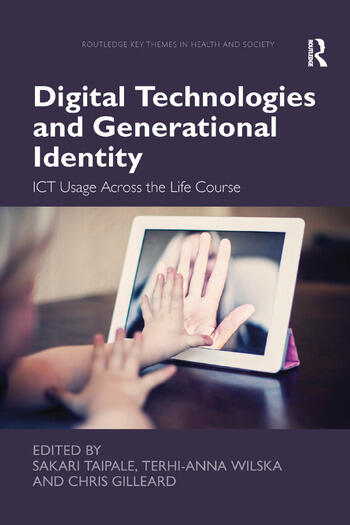 Digital Technologies and Generational Identity ICT Usage Across the Life Course book cover