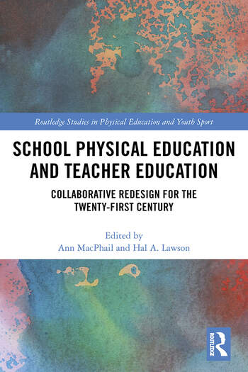 School Physical Education and Teacher Education Collaborative Redesign for the 21st Century book cover