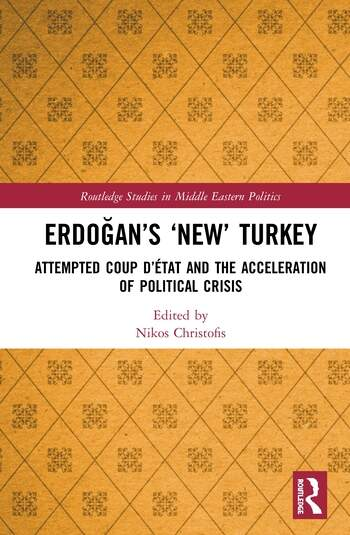 Erdoğan's 'New' Turkey Attempted Coup d'état and the Acceleration of Political Crisis book cover