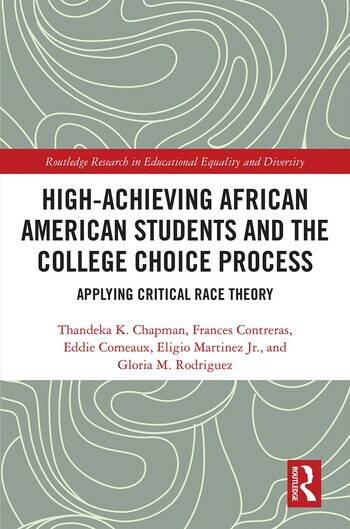 High Achieving African American Students and the College Choice Process Applying Critical Race Theory book cover