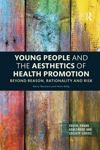 Young People and the Aesthetics of Health Promotion Beyond Reason, Rationality and Risk book cover