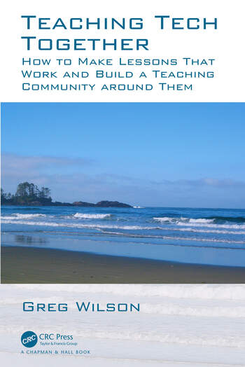 Teaching Tech Together How to Make Your Lessons Work and Build a Teaching Community around Them book cover