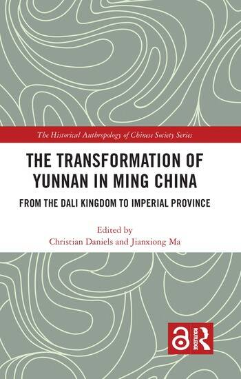 The Transformation of Yunnan in Ming China From the Dali Kingdom to Imperial Province book cover