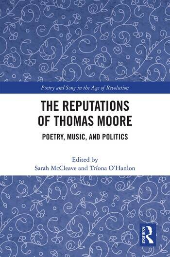 The Reputations of Thomas Moore Poetry, Music, and Politics book cover