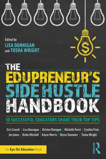 The Edupreneur's Side Hustle Handbook 10 Successful Educators Share Their Top Tips book cover