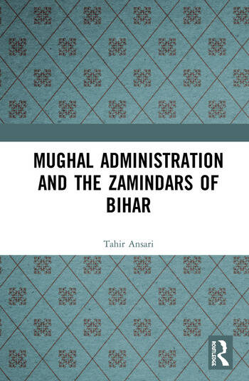 Mughal Administration and the Zamindars of Bihar book cover