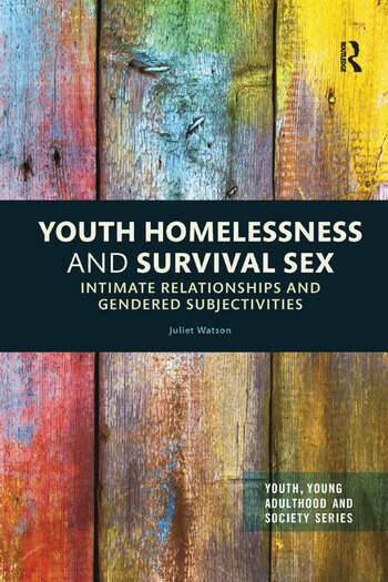 Youth Homelessness and Survival Sex Intimate Relationships and Gendered Subjectivities book cover