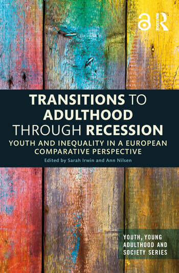 Transitions to Adulthood Through Recession Youth and Inequality in a European Comparative Perspective book cover