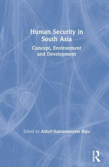 Human Security in South Asia Concept, Environment and Development book cover