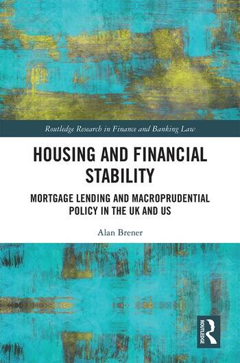 Housing and Financial Stability Mortgage Lending and Macroprudential Policy in the UK and US book cover