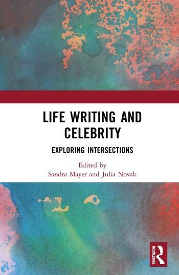 Life Writing and Celebrity Exploring Intersections book cover