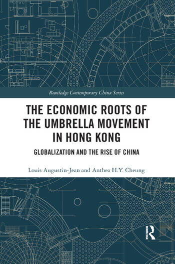 The Economic Roots of the Umbrella Movement in Hong Kong Globalization and the Rise of China book cover