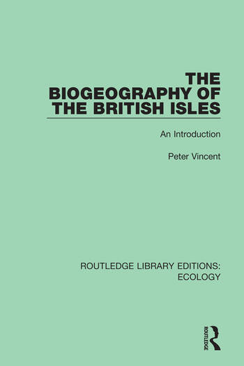The Biogeography of the British Isles An Introduction book cover