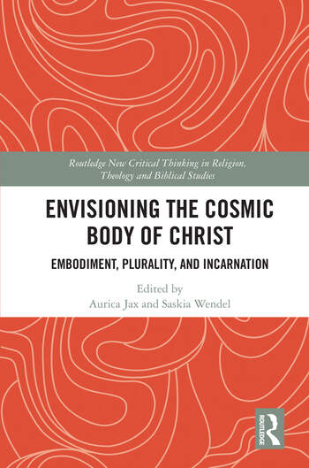 Envisioning the Cosmic Body of Christ Embodiment, Plurality and Incarnation book cover