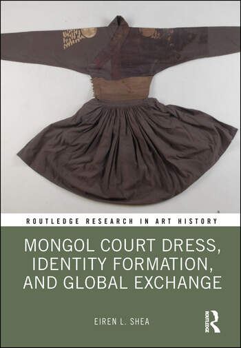 Mongol Court Dress, Identity Formation, and Global Exchange book cover