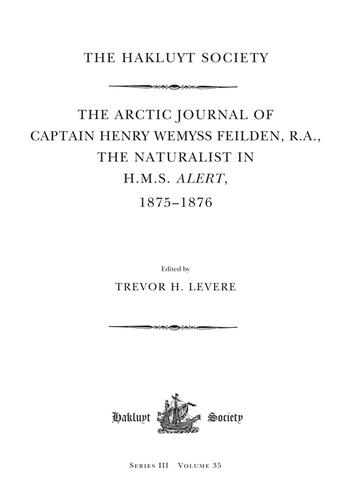 The Arctic Journal of Captain Henry Wemyss Feilden, R. A., The Naturalist in H. M. S. Alert, 1875-1876 book cover