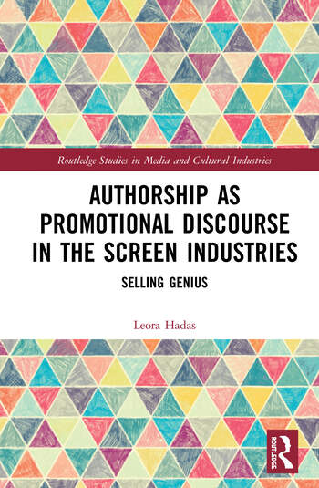 Authorship as Promotional Discourse in the Screen Industries Selling Genius book cover