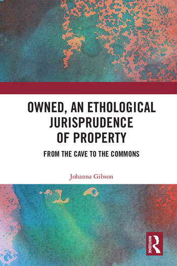 Owned, An Ethological Jurisprudence of Property From the Cave to the Commons book cover
