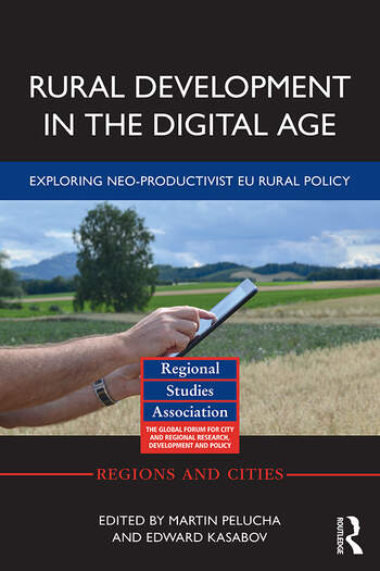 Rural Development in the Digital Age Exploring Neo-Productivist EU Rural Policy book cover