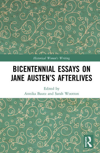 Bicentennial Essays on Jane Austen's Afterlives book cover
