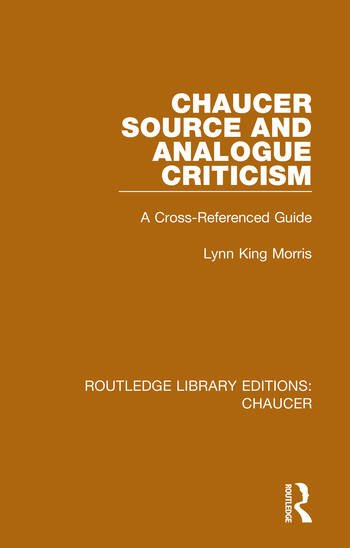 Chaucer Source and Analogue Criticism A Cross-Referenced Guide book cover