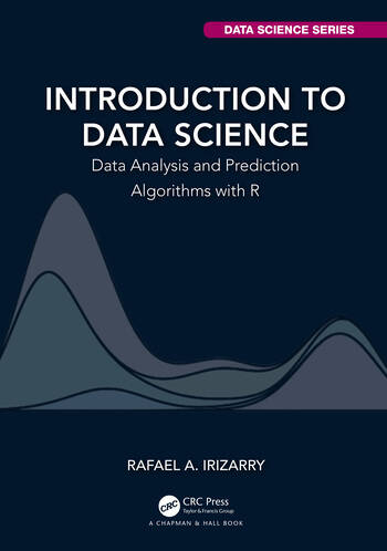 Introduction to Data Science Data Analysis and Prediction Algorithms with R book cover