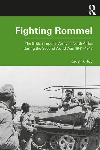 Fighting Rommel The British Imperial Army in North Africa during the Second World War, 1941–1943 book cover