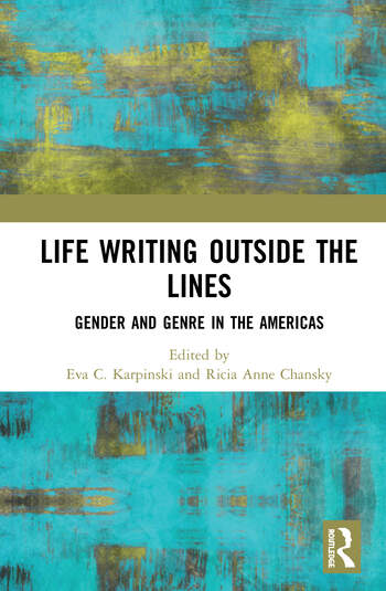 Life Writing Outside the Lines Gender and Genre in the Americas book cover