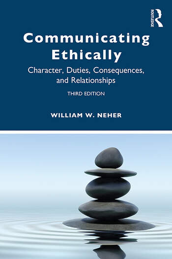 Communicating Ethically Character, Duties, Consequences, and Relationships book cover