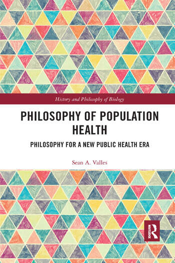 Philosophy of Population Health Philosophy for a New Public Health Era book cover