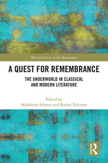 A Quest for Remembrance The Underworld in Classical and Modern Literature book cover