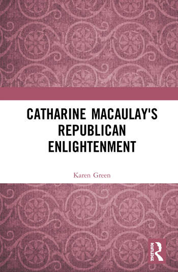 Catharine Macaulay's Republican Enlightenment book cover