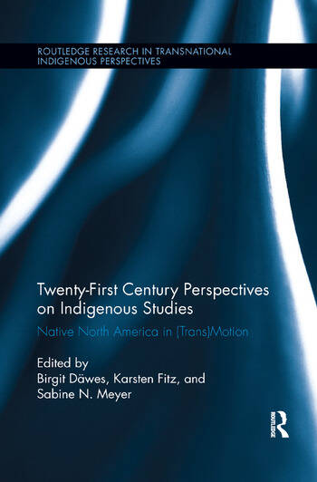 Twenty-First Century Perspectives on Indigenous Studies Native North America in (Trans)Motion book cover