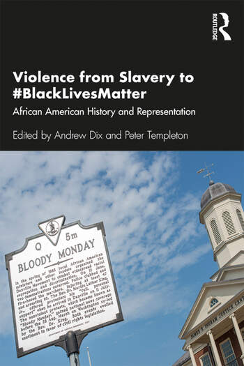 Violence from Slavery to #BlackLivesMatter African American History and Representation book cover